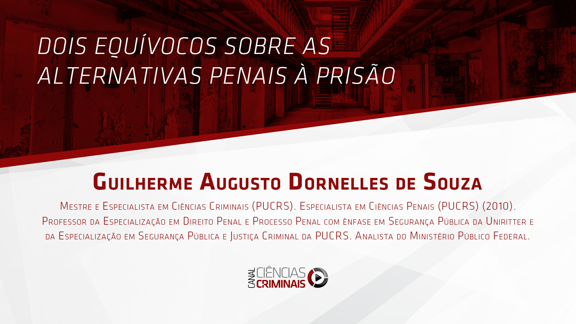 # 36 – Guilherme Dornelles – Dois equívocos sobre as alternativas penais à prisão