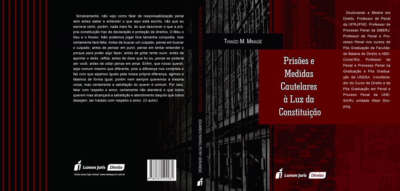 """Resenha – """"Prisões e Medidas Cautelares à Luz da Constituição"""" (2. ed), de Thiago M. Minagé"""