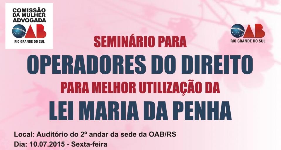 Seminário para operadores do direito para melhor utilização da Lei Maria da Penha