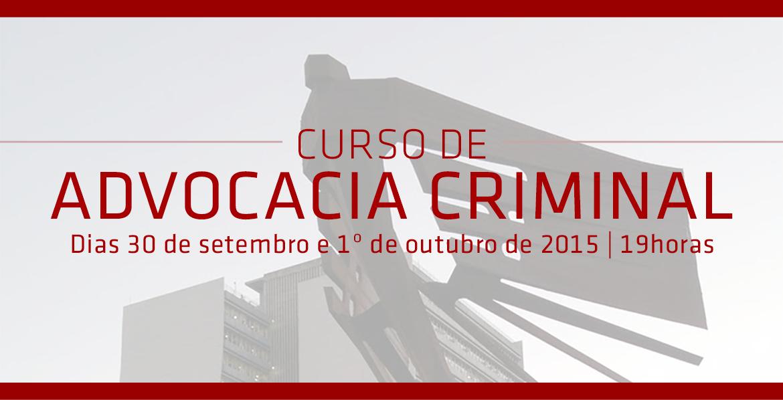 Inscrições abertas para Curso de Advocacia Criminal