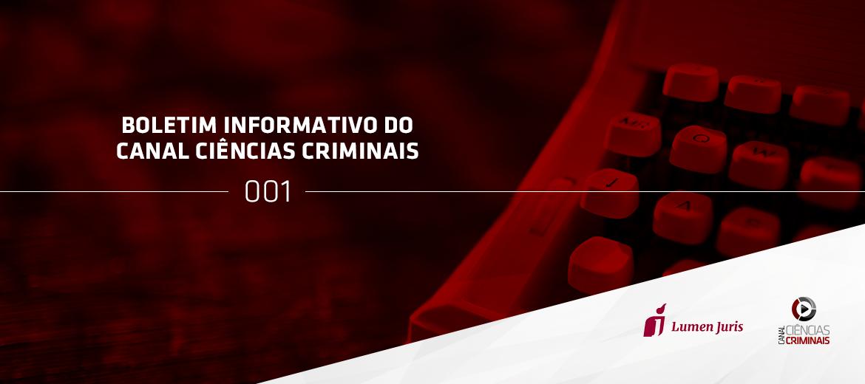 Saiu a primeira edição do Boletim Informativo do Canal Ciências Criminais!