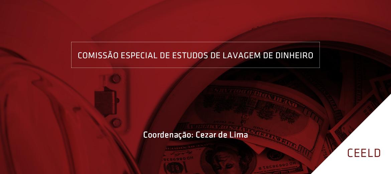 Inscrições abertas: Comissão Especial de Estudos de Lavagem de Dinheiro