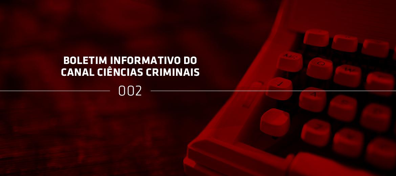 Lançada a segunda edição do Boletim Informativo do Canal Ciências Criminais!