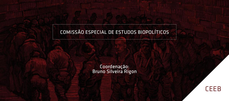 Inscrições abertas: Comissão Especial de Estudos Biopolíticos