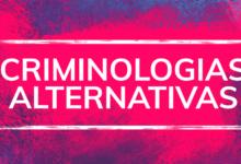 criminologias alternativas
