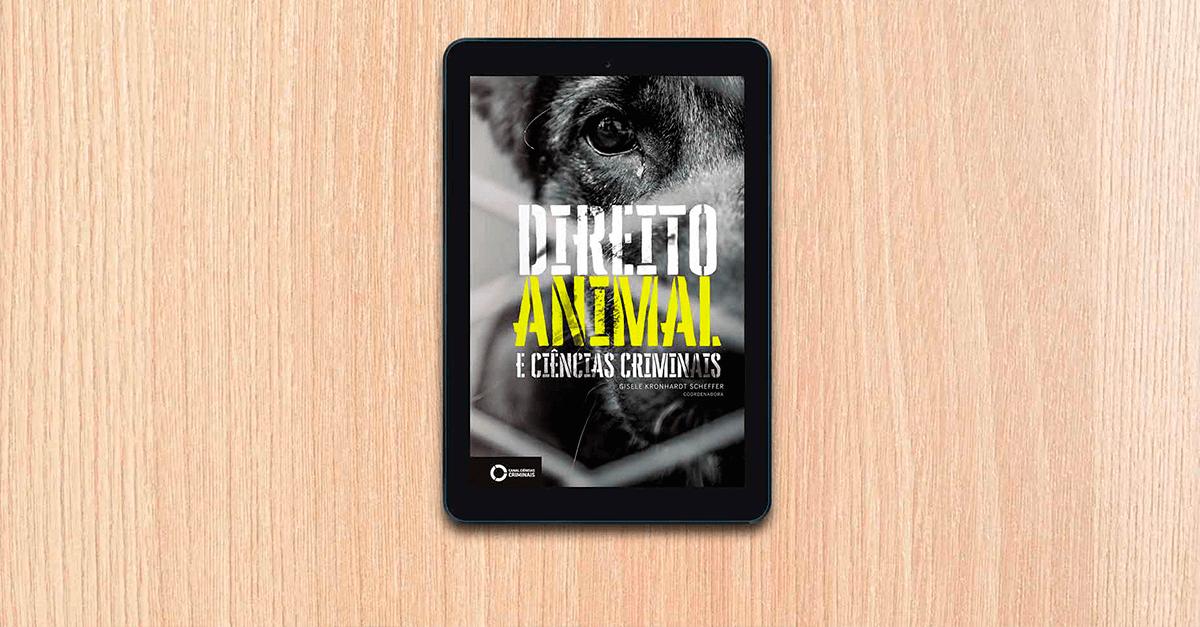 Lançamento: Direito Animal e Ciências Criminais (eBook)