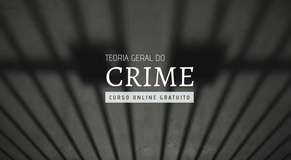 Teoria Geral do Crime (curso online gratuito)   Canal