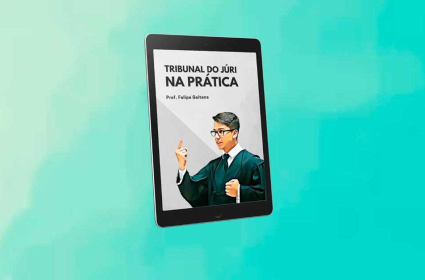 [DOWNLOAD GRÁTIS] eBook sobre prática no júri