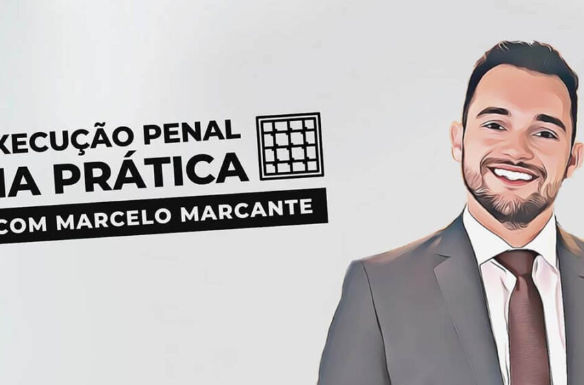 [LANÇAMENTO] Execução Penal na Prática (Curso Online)